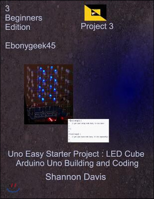 Uno Easy Starter Project: LED Cube: Arduino Uno Building and Coding