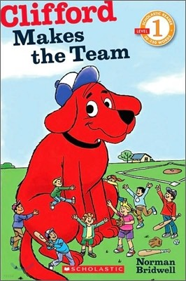 Scholastic Reader Level 1 : Clifford Makes the Team