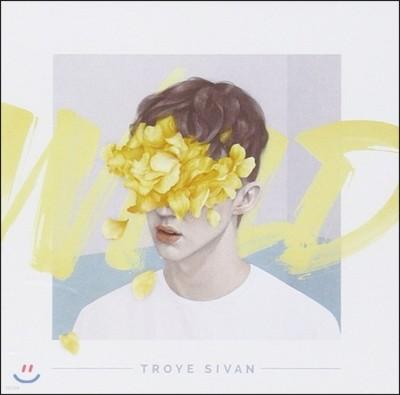 Troye Sivan (트로이 시반) - Wild