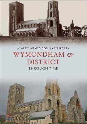 Wymondham & District Through Time