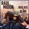 Raul Midon (라울 미동) - Bad Ass And Blind