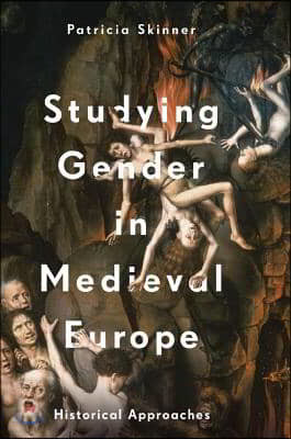 Studying Gender in Medieval Europe: Historical Approaches