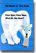 Polar Bear, Polar Bear, What Do You Hear? : Big Book