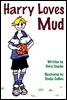 Harry Loves Mud