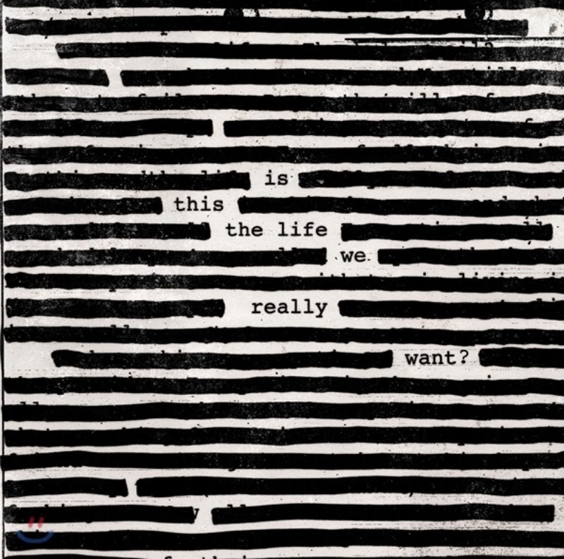 Roger Waters (로저 워터스) - Is This The Life We Really Want?