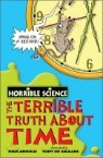 Horrible Science : The Terrible Truth about Time