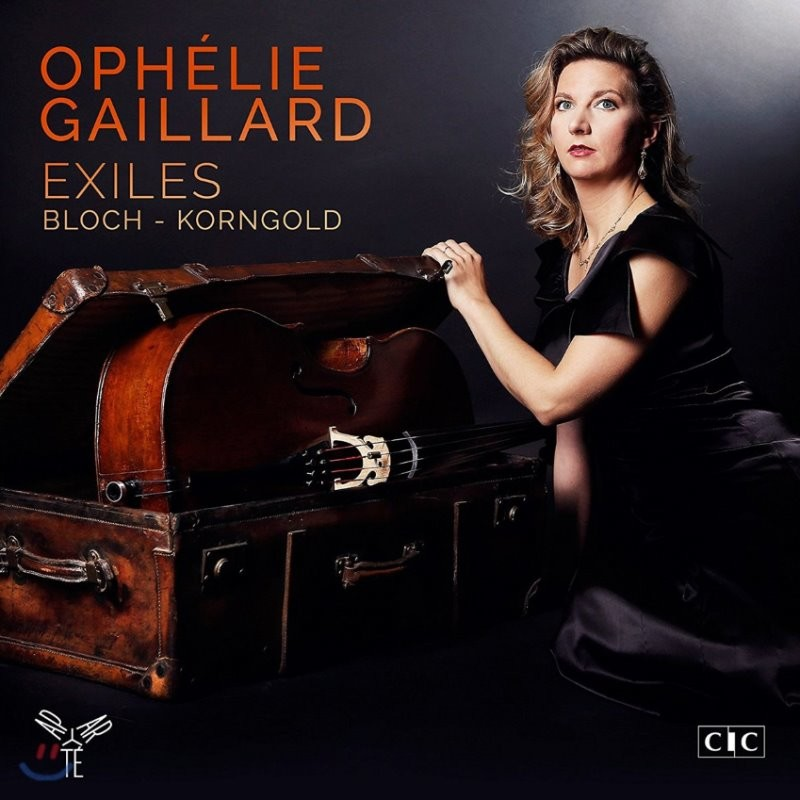 Ophelie Gaillard 망명자들 - 블로흐 / 코른골트: 첼로 협주곡 외 (Exiles - Bloch / Korngold) 오펠리 가이야르