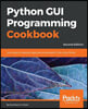 Python GUI Programming Cookbook, Second Edition
