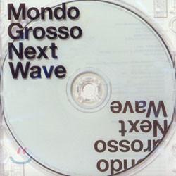 Mondo Grosso - Next Wave
