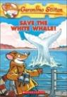 Geronimo Stilton #45 : Save the White Whale!