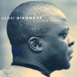 Henri Dikongue - N'Oublie Jamais