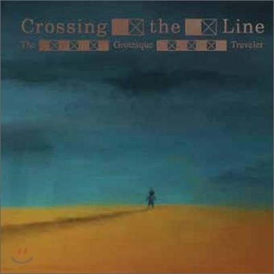 그로테스크 트래블러 (Grotesque Traveler) 2집 - Crossing The Line