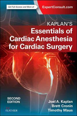 Kaplan's Essentials of Cardiac Anesthesia, 2/E