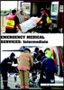 Emergency Medical Services : Intermediate (Book with DVD)  (Workbook Included)