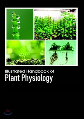 Illustrated Handbook Of<br/>Plant Physiology