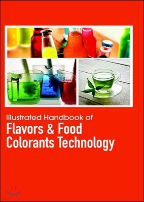 Illustrated Handbook Of<br/>Flavors & Food Colorants Technology