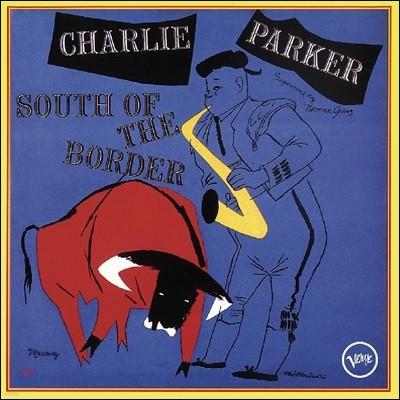 Charlie Parker (찰리 파커) - South Of The Border