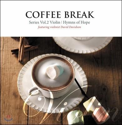 David Davidson (데이비드 데이비슨) - Coffee Break Vol.2 - Violin (Hymns of Hope Featuring David Davidson)