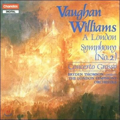 Bryden Thomson 본 윌리엄스: 런던 교향곡 2번, 콘체르토 그로소 - 브라이든 톰슨, 런던 심포니 (Vaughan Williams: London Symphony, Concerto Grosso for String Orchestra)