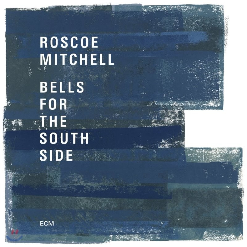 Roscoe Mitchell (로스코 미첼) - Bells For The South Side
