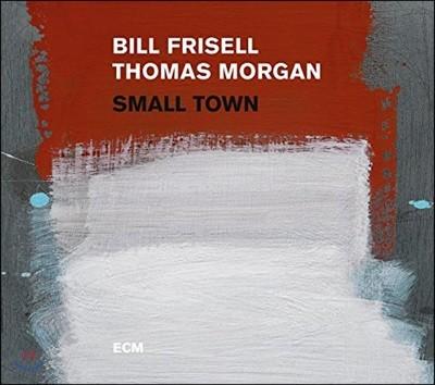 Bill Frisell / Thomas Morgan (빌 프리셀, 토마스 모건) - Small Town