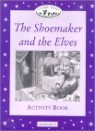 Classic Tales Beginner Level 1 : The Shoemaker and the Elves :Activity Book