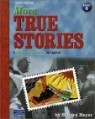 True Stories Level 4 : More True Stories