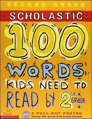 Scholastic 100 Words Kids Need to Read by 2nd Grade