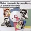 Michel Legrand / Jacques Demy 노래하는 영화 - 미쉘 르그랑과 자크 드미의 뮤지컬 사운드트랙 (Le Cinema En Chante)