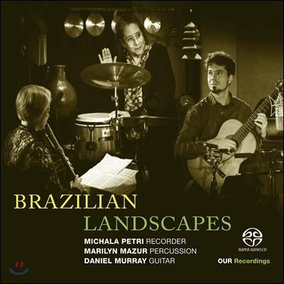 Michala Petri / Daniel Murray 브라질 풍경 - 미칼라 페트리, 마릴린 마주르, 다니엘 무라이 (Brazilian Landscapes - Bellinati / Villa-Lobos / Alegre / Nazareth)