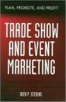 Trade Show & Event Marketing : Plan, Promote & Profit