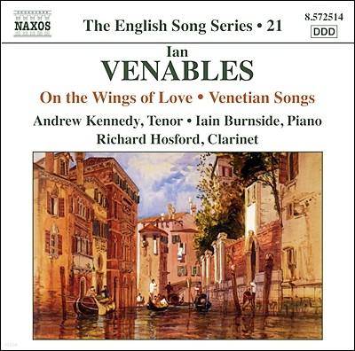 Andrew Kennedy 베네이블스: 사랑의 날개 위에, 베니스의 노래 (Ian Venables: On the Wings of Love Op.38, Venetian Songs)