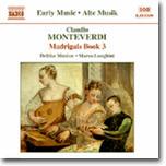 Delitiae Musicae 몬테베르디: 마드리갈 3권 (Monteverdi: Madrigals Book 3)
