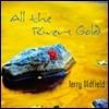 Terry Oldfield (테리 올드필드) - All The Rivers Gold (황금 빛으로 물든 강물처럼)