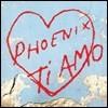 Phoenix (피닉스) - Ti Amo