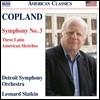 Leonard Slatkin 코플랜드: 교향곡 3번, 3개의 라틴 아메리카 스케치 - 디트로이트 심포니, 레너드 슬래트킨 (Copland: Symphony No.3, Three Latin American Sketches)