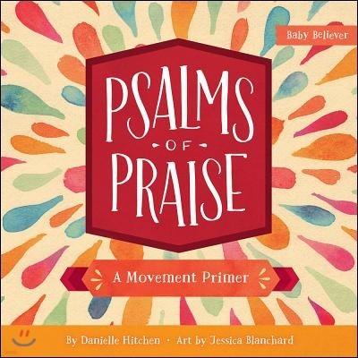 Psalms of Praise: A Movement Primer