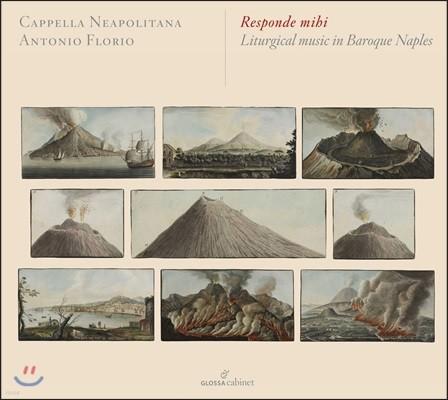 Cappella Neapolitana 바로크 시대 나폴리의 전례 음악 - 카펠라 나폴리타나 (Responde Mihi - Liturgical Music in Baroque Naples)