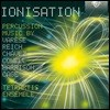 Tetraktis Ensemble 이온화: 존 케이지 / 스티브 라이히 / 에드가 바레즈의 퍼쿠션을 위한 음악 - 테트락티스 앙상블 (Ionisation - Percussion Music by Varese, Reich, Chavez, John Cage)