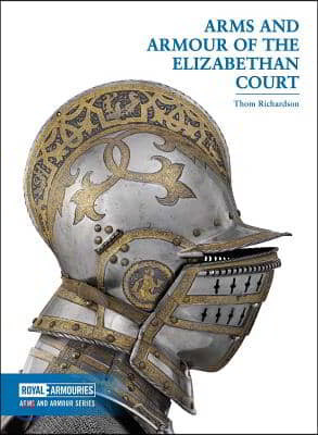 Arms and Armour of the Elizabethan Court