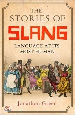 The Stories of Slang: Language at Its Most Human