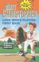 Look Who's Playing First Base (Matt Christopher, Sports Series)