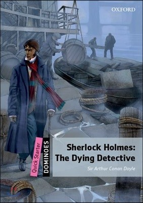Dominoes Quick Starter : Sherlock Holmes: The Dying Detective