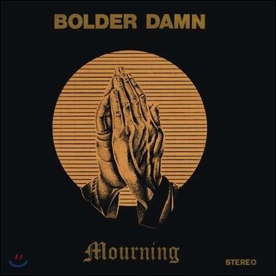 Bolder Damn (볼더 댐) - Mourning [LP]