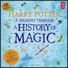 [예약판매] Harry Potter : A Journey Through A History of Magic : 해리포터 전시회 공식 도록 (어린이 / 청소년용)