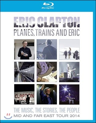 Eric Clapton - Planes, Trains and Eric 에릭 클랩튼 2014년 아시아 라이브 블루레이