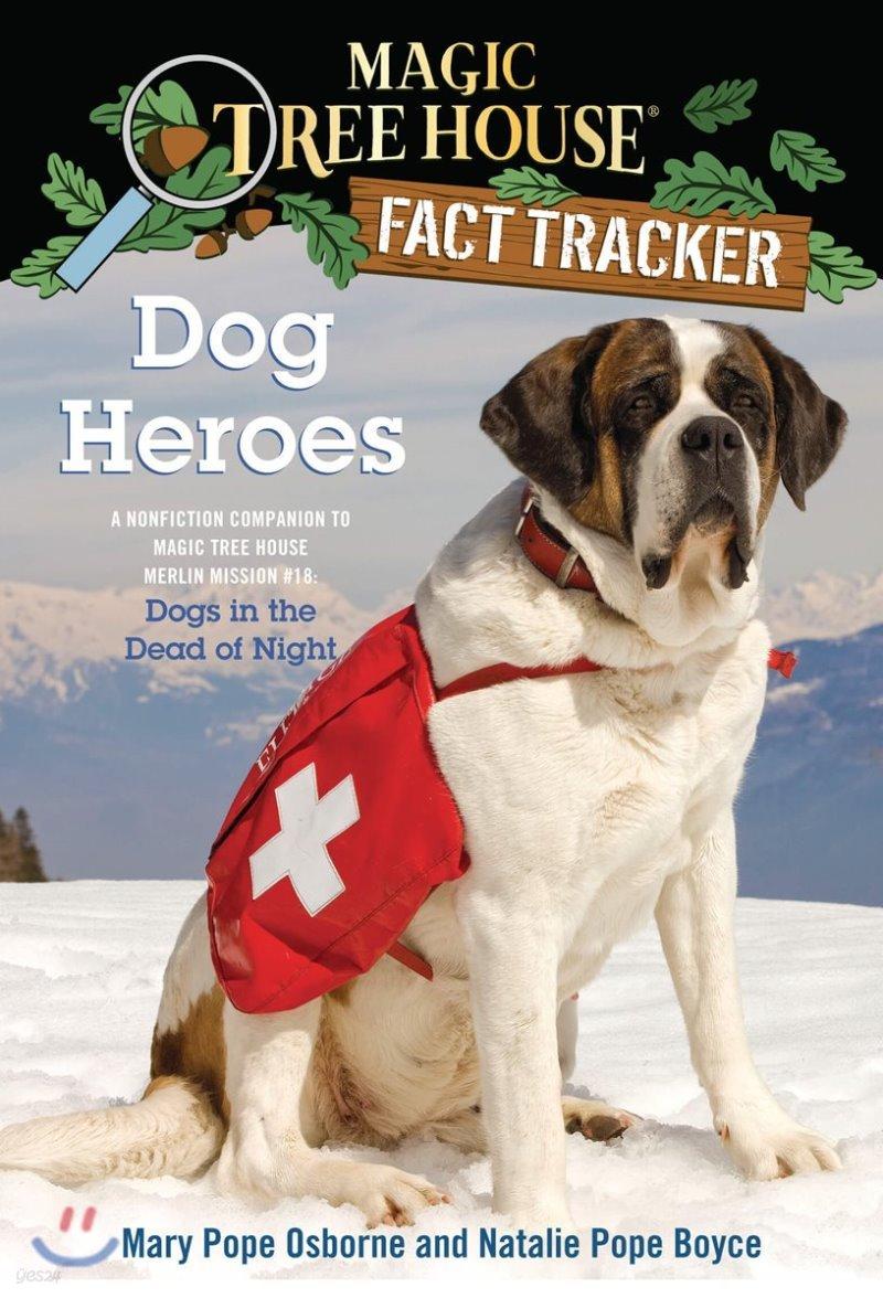 (Magic Tree House Fact Tracker #24) Dog Heroes