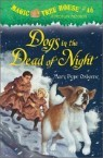 Magic Tree House #46 : Dogs in the Dead of Night