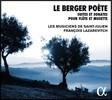 Francois Lazarevitch 양치기 시인 - 플루트와 뮈제트를 위한 바로크 소나타와 모음곡 (Le Berger Poete - Suites and Sonatas pour Flute and Musette) 프랑수아 라자레비치