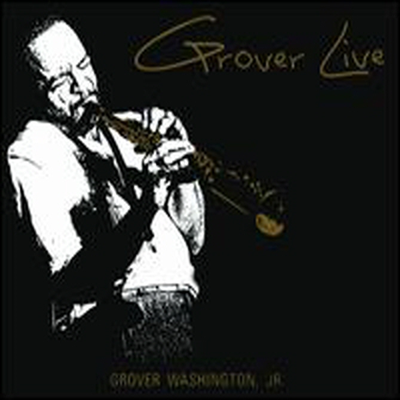 Grover Washington Jr. - Grover Live (Digipack)